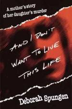 Watch I Don't Want to Live this Life Online Putlocker