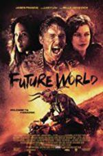 Watch Future World Online Putlocker