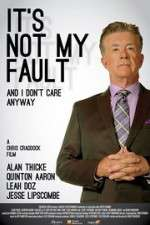 Watch It\'s Not My Fault and I Don\'t Care Anyway Online 123movies
