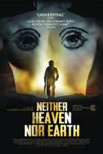 Watch Neither Heaven Nor Earth Online Putlocker