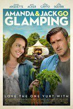 Watch Amanda & Jack Go Glamping Online Putlocker