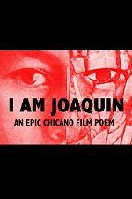 Watch I Am Joaquin Online Putlocker