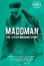 Watch Maddman: The Steve Madden Story Online Putlocker