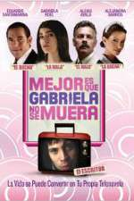 Watch Its Better If Gabriela Doesnt Die Online 123movies