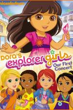Watch Dora the Explorer Dora's Explorer Girls Our First Concert Online 123movies