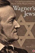 Watch Wagner\'s Jews Online Putlocker