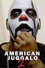 Watch American Juggalo 2 Online Putlocker