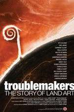 Watch Troublemakers: The Story of Land Art Online Putlocker