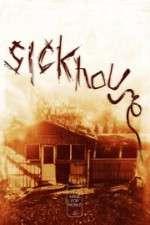 Watch Sickhouse Online Putlocker