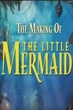 Watch The Making of The Little Mermaid Online Putlocker