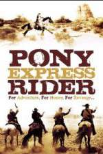 Watch Pony Express Rider Online 123movies