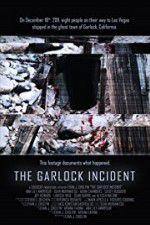 Watch The Garlock Incident Online Putlocker