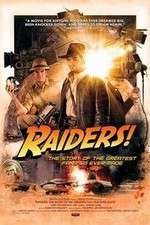 Watch Raiders The Story of the Greatest Fan Film Ever Made Online Putlocker