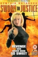 Watch Sworn to Justice Online Putlocker