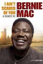 Watch I Ain't Scared of You A Tribute to Bernie Mac Online Putlocker