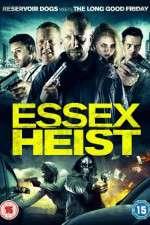 Watch Essex Heist Online Putlocker