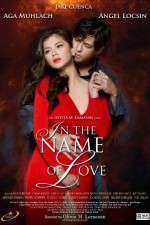 Watch In the Name of Love Online Putlocker