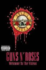 Watch Guns N' Roses Welcome to the Videos Online Putlocker