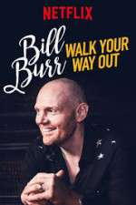 Watch Bill Burr: Walk Your Way Out Online Putlocker