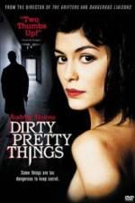 Watch Dirty Pretty Things Online Putlocker