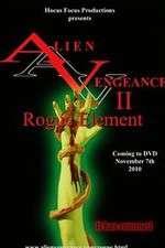 Watch Alien Vengeance II Rogue Element Online Putlocker
