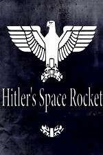 Watch Hitlers Space Rocket Online Putlocker
