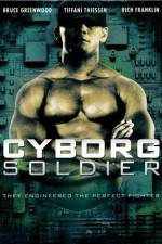 Watch Cyborg Soldier Online Putlocker