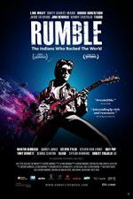 Watch Rumble The Indians Who Rocked The World Online Putlocker