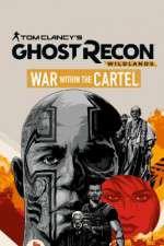 Watch Tom Clancys Ghost Recon Wildlands War Within the Cartel Online 123movies