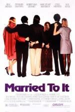 Watch Married to It Online Putlocker