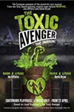 Watch The Toxic Avenger: The Musical Online Putlocker