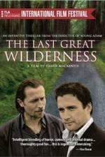 Watch The Last Great Wilderness Online 123movies