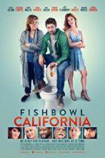Watch Fishbowl California Online Putlocker