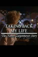 Watch Taking Back My Life: The Nancy Ziegenmeyer Story Online 123movies