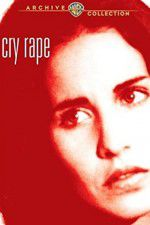 Watch Cry Rape Online Putlocker