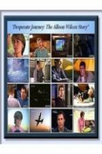 Watch Desperate Journey: The Allison Wilcox Story Online Putlocker