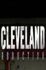 Watch Cleveland Abduction Online Putlocker