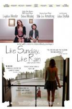 Watch Like Sunday, Like Rain Online Putlocker