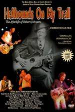Watch Hellhounds on My Trail The Afterlife of Robert Johnson Online Putlocker