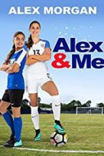 Watch Alex & Me Online