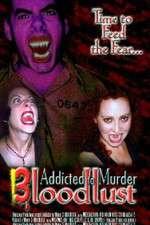 Watch Addicted to Murder 3: Blood Lust Online Putlocker