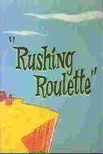 Watch Rushing Roulette Online Putlocker