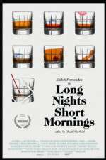 Watch Long Nights Short Mornings Online Putlocker