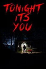 Watch Tonight Its You Online Putlocker