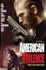 Watch American Violence Online Putlocker