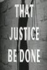 Watch That Justice Be Done Online 123movies