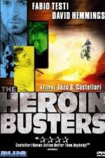 Watch The Heroin Busters Online Putlocker