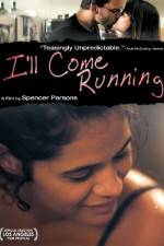 Watch I'll Come Running Putlocker
