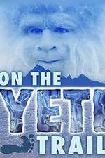 Watch On the Yeti Trail Online 123movies
