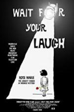 Watch Wait for Your Laugh Online Putlocker